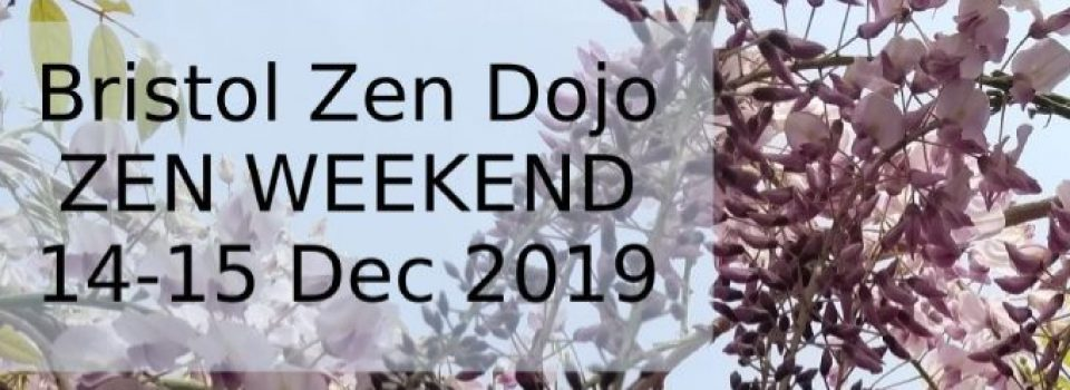 BZD Zen Weekend 14-15 Dec 2019
